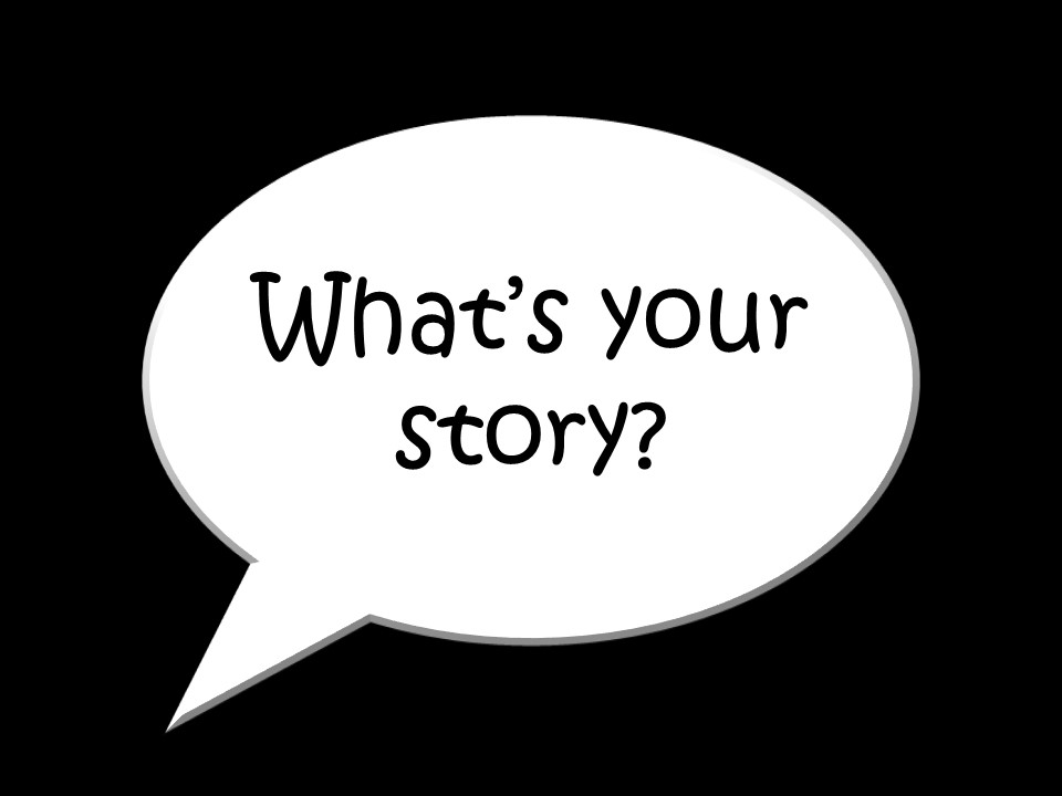 "Pratbubbla med texten ""What's your story?"""